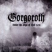Under The Sign Of Hell 2011 by Gorgoroth