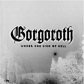 Play & Download Under the Sign of Hell by Gorgoroth | Napster