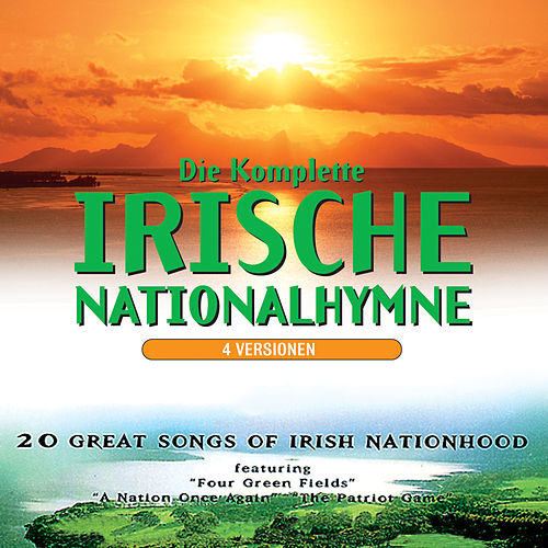Play & Download Die Komplette Irische Nationalhymne by The Irish Ramblers | Napster