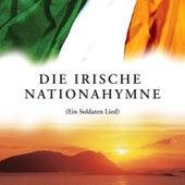 Die Irische Nationahymne (Ein Soldaten Lied) by The Irish Ramblers