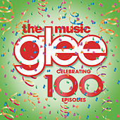 Play & Download Glee: The Music - Celebrating 100 Episodes by Glee Cast | Napster