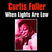 When Lights Are Low by Curtis Fuller