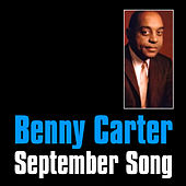 Play & Download September Song by Benny Carter | Napster