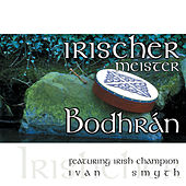 Play & Download Irischer Meister - Bodhrán by Ivan Smith | Napster
