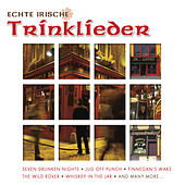 Echte Irische Trinklieder by Various Artists