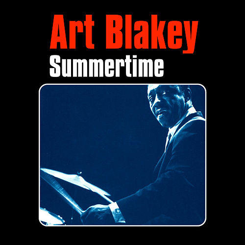 Play & Download Summertime by Art Blakey | Napster