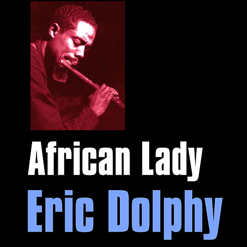 Play & Download African Lady by Eric Dolphy | Napster