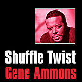Play & Download Shuffle Twist by Gene Ammons | Napster
