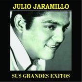 Julio Jaramillo Sus Grandes Exitos by Julio Jaramillo