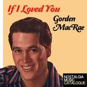 If I Loved You de Gordon MacRae