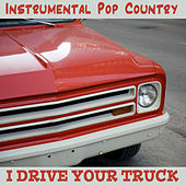 Play & Download Instrumental Pop Country: I Drive Your Truck by The O'Neill Brothers Group | Napster