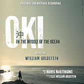 Oki in the Middle of the Ocean (Original Motion Picture Soundtrack) by William Goldstein