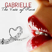 Play & Download GABRIELLE The Voice of Love by Gabrielle Chiararo | Napster