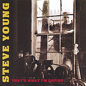 Play & Download That's What I'm Saying by Steve Young | Napster