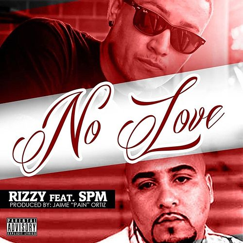 No Love (feat. Spm) by Rizzy