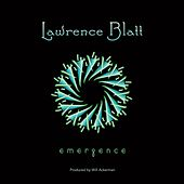 Emergence by Lawrence Blatt