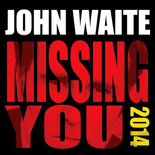 Play & Download Missing You by John Waite | Napster