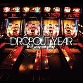 The Way We Play by Dropout Year