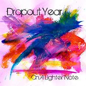 Play & Download On a Lighter Note by Dropout Year | Napster