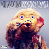 Supermarket Clothes by Nine Black Alps
