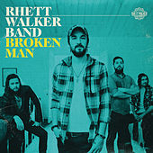 Play & Download Broken Man by Rhett Walker Band | Napster