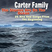The Storms Are On the Ocean (25 Hits and Songs from the Beginning) by The Carter Family