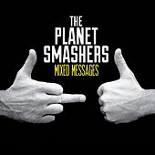 Play & Download Mixed Messages by Planet Smashers | Napster
