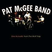 Live Acoustic From The Wolf Trap by Pat McGee Band