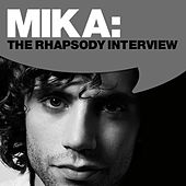 Play & Download Mika: The Rhapsody Interview by Mika | Napster