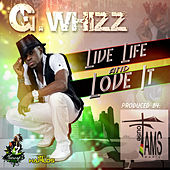 Live Life & Love It - Single by G-Whizz
