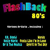 Play & Download Flashback 80's by Various Artists | Napster