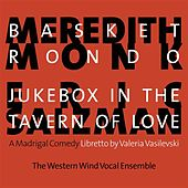 Play & Download Monk: Basket Rondo - Salzman: Jukebox in the Tavern of Love by Western Wind Vocal Ensemble | Napster