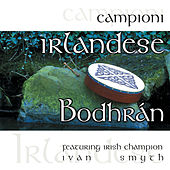 Play & Download Campioni Irlandese - Bodhrán by Ivan Smith | Napster