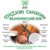 Play & Download 25 delle Migliori Canzoni Irlandese Per Bere, Vol. 2 by Various Artists | Napster