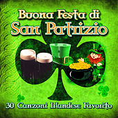 Play & Download Buona Festa di San Patrizio - 30 Canzoni Irlandese Favorito by Various Artists | Napster