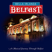 Bella Irlanda - Belfast by Various Artists