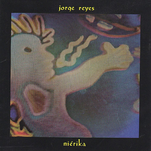 Play & Download Nierika by Jorge Reyes | Napster