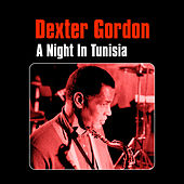 Play & Download A Night in Tunisia by Dexter Gordon | Napster