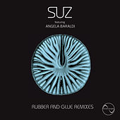 Rubber and Glue Remixes by Suz