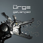 Play & Download Galvanized by The Urge | Napster