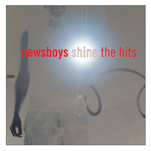 Shine... The Hits by Newsboys