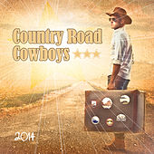 Play & Download Country Road Cowboys 2014 by Various Artists | Napster