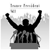 Trance President, Vol. 1 by Various Artists