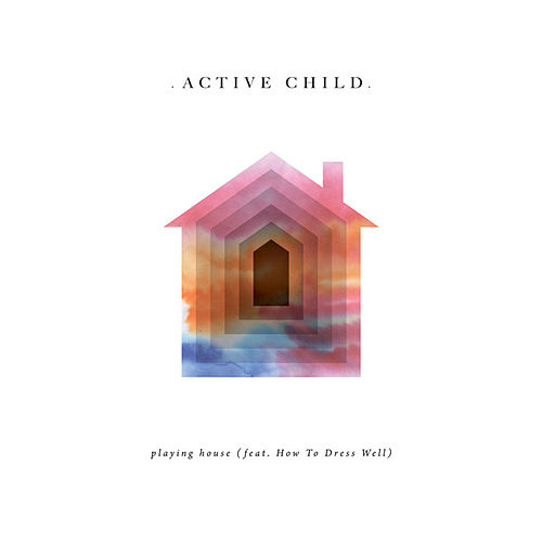 Play & Download Playing House by Active Child | Napster
