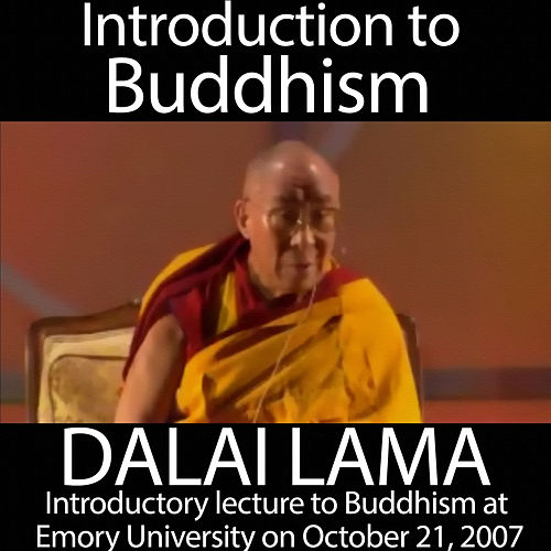 Introductory Lecture to Buddhism by Dalai Lama