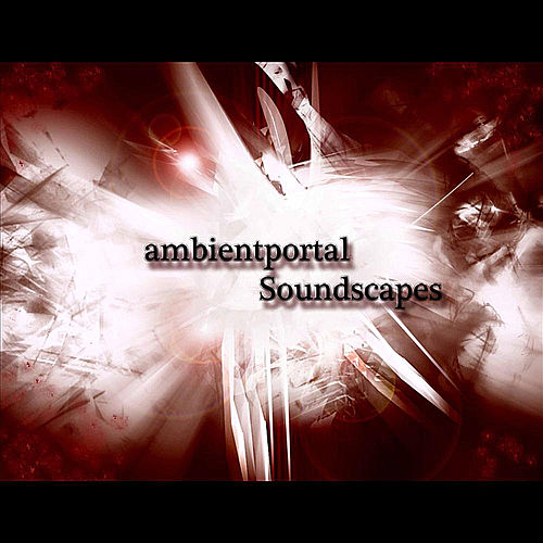 Play & Download Soundscapes by Ambientportal | Napster