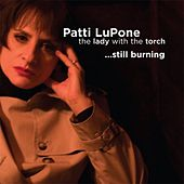 Lady With The Torch... Still Burning von Patti LuPone