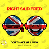 Play & Download Don't Make Me Laugh by Right Said Fred | Napster