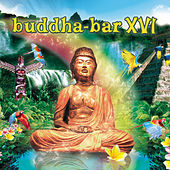 Play & Download Buddha-Bar XVI by Various Artists | Napster