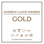 Play & Download Gold by Andrew Lloyd Webber | Napster
